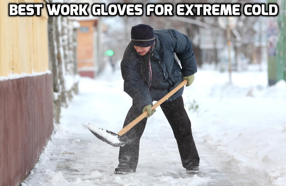 Work gloves for extreme cold